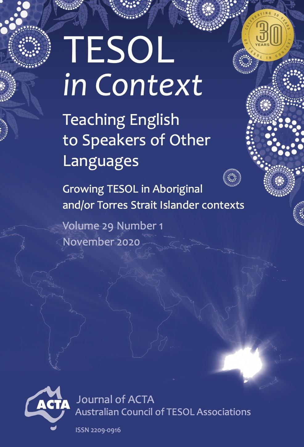 View Vol. 29 No. 1 (2020): Growing TESOL in Aboriginal and/or Torres Strait Islander contexts