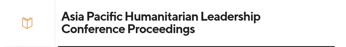 Asia Pacific Humanitarian Leadership Conference Proceedings